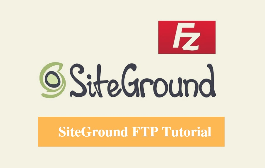 SiteGround FTP Tutorial, SiteGround FileZilla Guide, Connect FTP to SiteGround