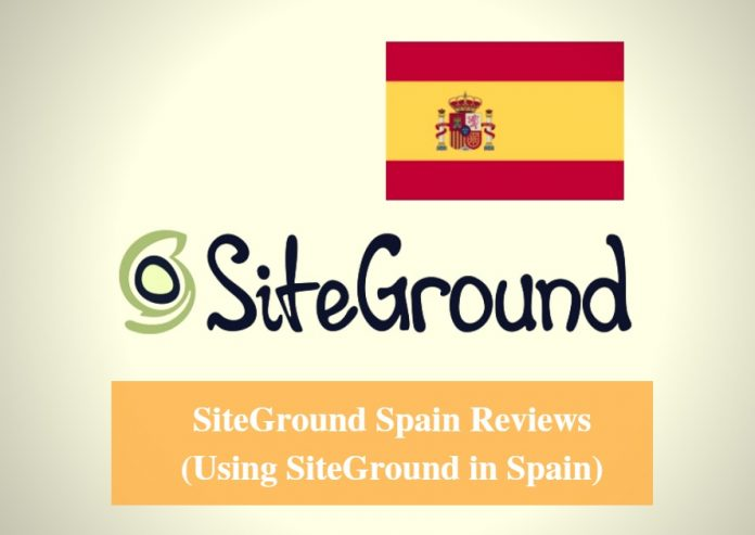 SiteGround Spain Hosting Review & Using SiteGround in Spain